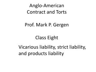 Anglo-American Contract and Torts Prof. Mark P.  Gergen Class Eight