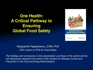 One Health: A Critical Pathway to Ensuring  Global Food Safety
