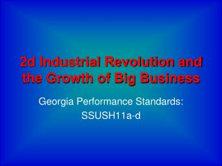 2d Industrial Revolution and the Growth of Big Business