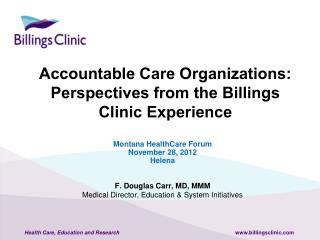 Accountable Care Organizations: Perspectives from the Billings Clinic Experience
