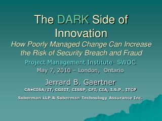The  DARK  Side of Innovation How Poorly Managed Change Can Increase the Risk of Security Breach and Fraud