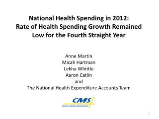 National Health Spending in 2012:  Rate of Health Spending Growth Remained Low for the Fourth Straight Year