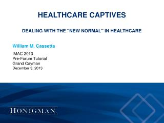 "Healthcare  Captives  Dealing  with the ""New Normal"" in Healthcare"