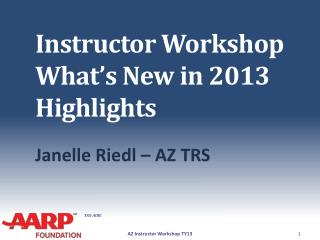 Instructor Workshop What's New in 2013 Highlights