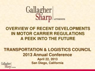 OVERVIEW OF RECENT DEVELOPMENTS IN MOTOR CARRIER REGULATIONS A PEEK INTO THE FUTURE
