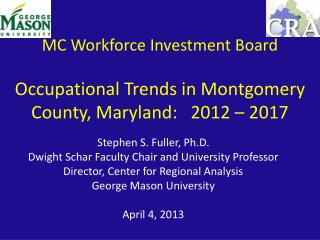 MC Workforce Investment Board Occupational Trends in  Montgomery County,  Maryland:   2012  – 2017