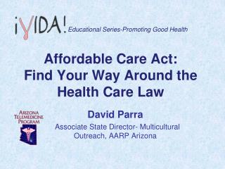 Affordable Care Act:  Find Your Way Around the Health Care Law