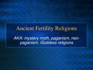 Ancient Fertility Religions