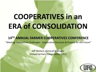 COOPERATIVES in an ERA of CONSOLIDATION