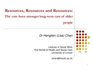 Resources, Resources and Resources: The care force amongst long-term care of older people