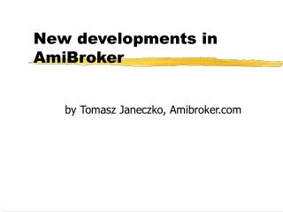 New developments in AmiBroker