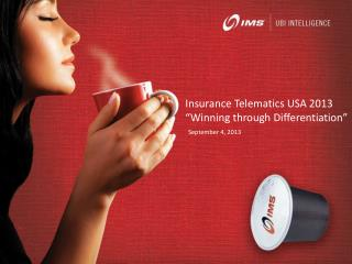 "Insurance Telematics USA 2013 ""Winning through Differentiation"""