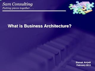 What is Business Architecture?