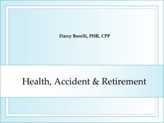 Health, Accident & Retirement