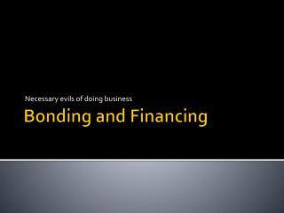 Bonding and Financing