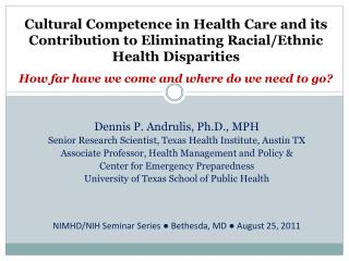 Cultural  Competence  in  Health Care and its Contribution to Eliminating Racial/Ethnic Health Disparities How  far have