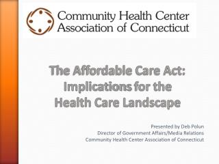 The Affordable Care Act: Implications  for the  Health Care Landscape