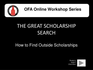 THE GREAT SCHOLARSHIP SEARCH