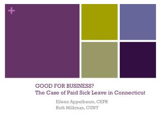 GOOD FOR BUSINESS? The Case of Paid Sick Leave in Connecticut