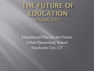 THE FUTURE of education Vision 2017