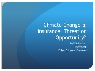 Climate Change & Insurance: Threat or Opportunity?