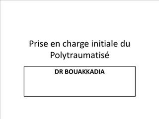 Prise en charge initiale du Polytraumatis