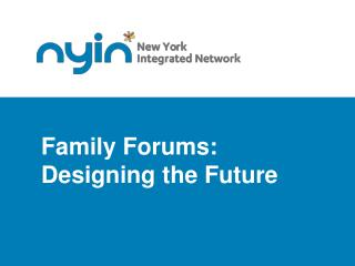 Family Forums: Designing the Future
