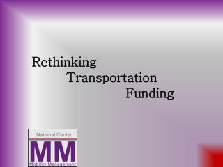Rethinking         Transportation                       Funding