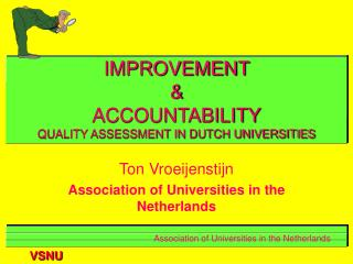 IMPROVEMENT  &  ACCOUNTABILITY   QUALITY ASSESSMENT IN DUTCH UNIVERSITIES