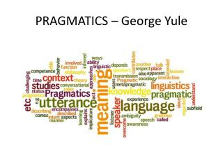 PRAGMATICS – George  Yule