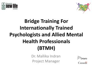 Bridge Training For Internationally Trained Psychologists and Allied Mental Health Professionals (BTMH)