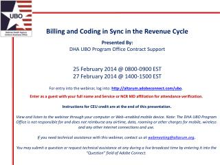 Billing and Coding in Sync in the Revenue Cycle Presented By: DHA UBO Program Office Contract Support