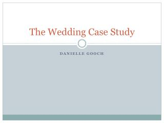 The Wedding Case Study