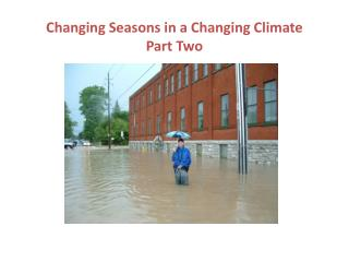 Changing Seasons in a Changing Climate Part Two
