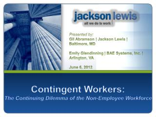 Contingent Workers: The Continuing Dilemma of the Non-Employee Workforce