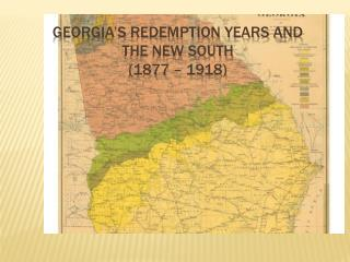 Georgia's Redemption Years and  the New South (1877 – 1918)
