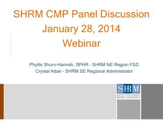 SHRM CMP Panel Discussion January 28, 2014 Webinar