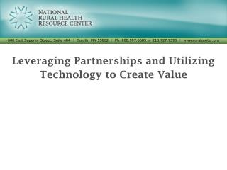 Leveraging Partnerships and Utilizing Technology to Create  Value