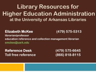 Library Resources for   Higher Education Administration at the University of Arkansas Libraries