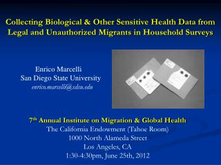 Collecting Biological & Other Sensitive Health Data from Legal and Unauthorized Migrants  in  Household Surveys