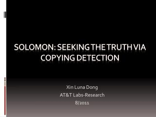 Solomon: Seeking the Truth Via Copying Detection
