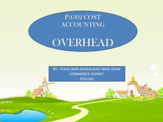PA302 COST ACCOUNTING OVERHEAD