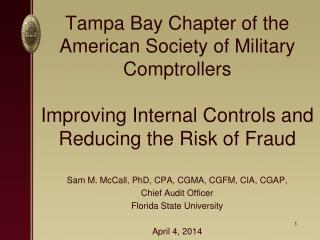 Tampa Bay Chapter of the  American Society of Military Comptrollers Improving  Internal Controls  and Reducing  the Risk