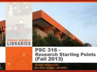 PSC 316 -  Research Starting Points  (Fall 2013)