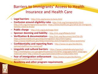 Barriers to  Immigrants' Access to  Health Insurance and  Health Care