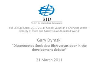 SID  Lecture  Series 2010-2011: 'Global  Values  in a  Changing  World –  Synergy  of State and Society in a  Globalized
