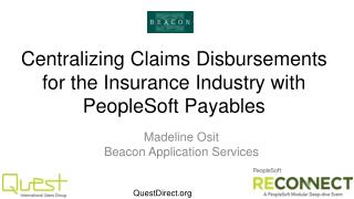 Centralizing Claims Disbursements for the Insurance Industry with PeopleSoft Payables