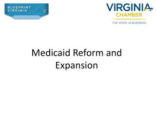 Medicaid Reform and Expansion