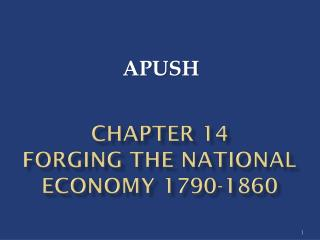 Chapter 14   Forging the National economy 1790-1860