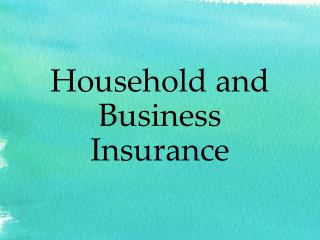 Household and Business Insurance